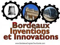 Bordeaux : Inventions et Innovations au fil des siècles