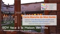 Visite de Saint-Emilion - Carte Blanche de Mon Guide du 29/06 au 30/09 (tous les jours à 18h)